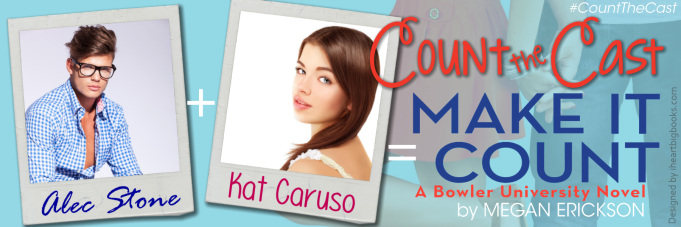 Megan Erickson - Make it Count - Count the Cast (1)